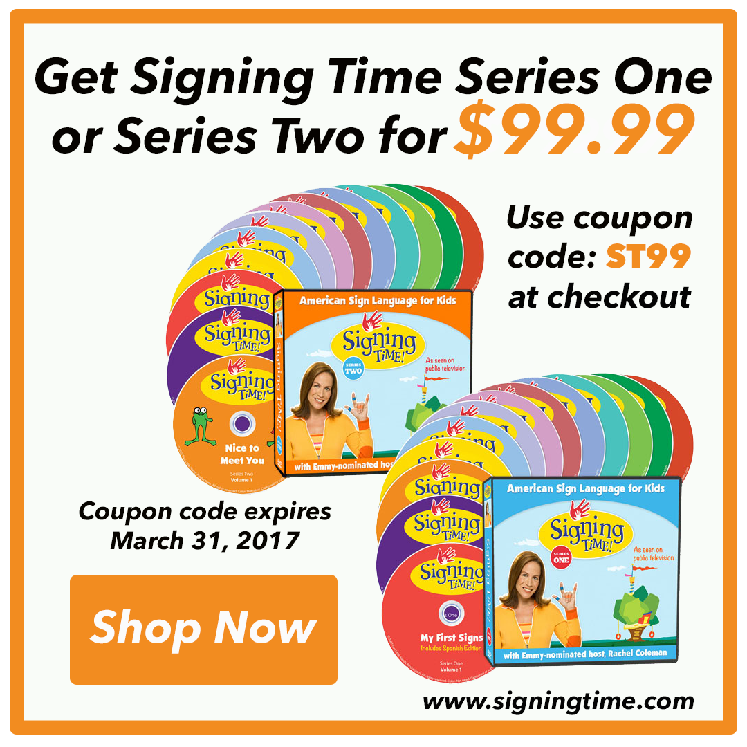 Get Signing Time Series One or Signing Time Series Two for $99.99 with coupon code: ST99